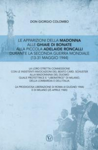 Le apparizioni della Madonna alle Ghiaie di Bonate alla piccola Adelaide Roncalli durante la seconda guerra mondiale (13-31 maggio 1944)