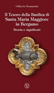 Il tesoro della basilica di Santa Maria Maggiore in Bergamo