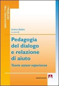 Pedagogia del dialogo e relazione di aiuto