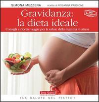 Gravidanza, la dieta ideale