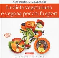 La dieta vegetariana e vegana per chi fa sport
