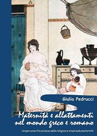 Maternità e allattamenti nel mondo greco e romano