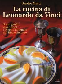 La cucina di Leonardo da Vinci