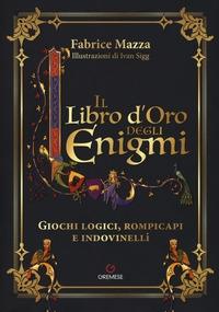 Il libro d'oro degli enigmi