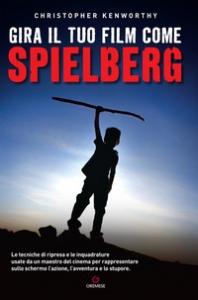 Gira il tuo film come Spielberg