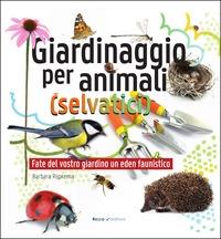 Giardinaggio per animali (selvatici)