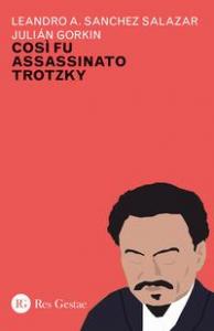 Così fu assassinato Trotzky