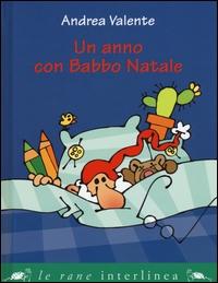 Un anno con Babbo Natale / Andrea Valente