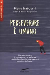 Perseverare è umano