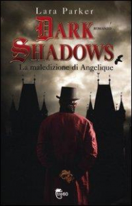 Dark shadows. [La maledizione di Angelique]