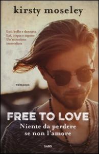 Free to love: niente da perdere se non l'amore