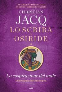 Lo scriba di Osiride. [2]: La cospirazione del male