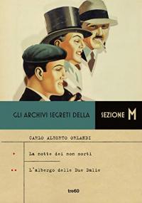 Gli archivi segreti della sezione M. 5.9: L'albergo delle due Dalie
