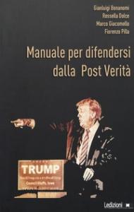 Manuale per difendersi dalla Post-verità