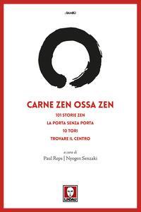 Carne zen ossa zen : 101 storie zen : La porta senza porta : 10 Tori : trovare il centro / a cura di Paul Reps e Nyogen Senzaki