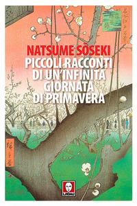 Piccoli racconti di un'infinita giornata di primavera / Natsume Soseki