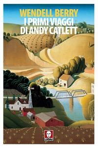 I primi viaggi di Andy Catlett