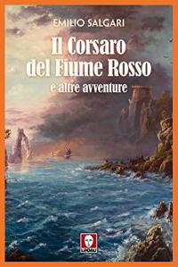 Il corsaro del fiume rosso e altre avventure