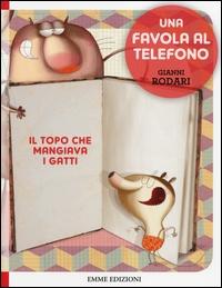 Il topo che mangiava i gatti / di Gianni Rodari ; illustrazioni di Anna Laura Cantone