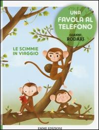 Le scimmie in viaggio / di Gianni Rodari ; illustrazioni di Francesco Zito
