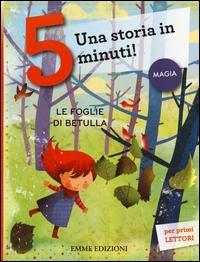 Le foglie di betulla / [testo di Stefano Bordiglioni ; illustrazioni di Raffaella Ligi]