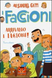 Arrivano i Faccioni!