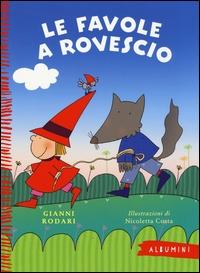 Le favole a rovescio / Gianni Rodari ; illustrazioni di Nicoletta Costa