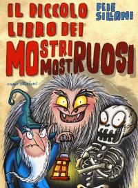 Il piccolo libro dei mostri mostruosi