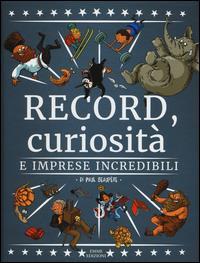 Record, curiosità e imprese incredibili