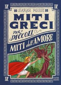 Miti greci per i piccoli. [4]: Miti dell'amore