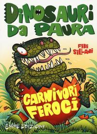 Dinosauri da paura. [1]: Carnivori feroci