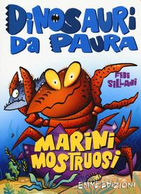 Dinosauri da paura. [4]: Marini mostruosi
