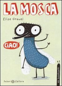 La mosca/ Elise Gravel