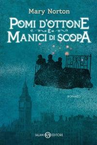 Pomi d'ottone e manici di scopa : romanzo / Mary Norton