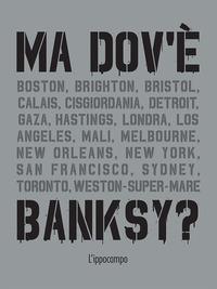 Ma dov'è Banksy?