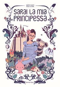 Sarai la mia principessa