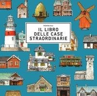 Il libro delle case straordinarie