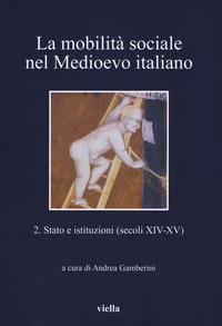 La mobilità sociale nel Medioevo italiano. 2, Stato e istituzioni