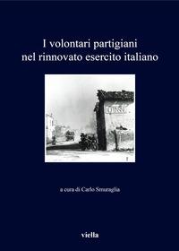 I volontari partigiani nel rinnovato esercito italiano