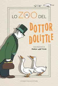 Lo zoo del dottor Dolittle :  Ediz :  illustrata