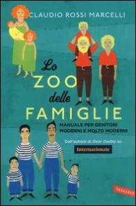 Lo zoo delle famiglie / Claudio Rossi Marcelli