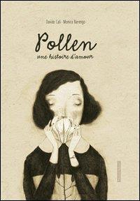 Pollen : une histoire d'amour / Davide Calí, Monica Barengo