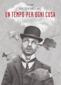 Un tempo per ogni cosa \ Davide Calì & Isabella Labate