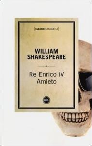 Re Enrico IV e Amleto