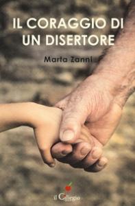 Il coraggio di un disertore / Marta Zanni