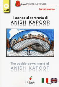 Il mondo al contrario di Anish Kapoorù