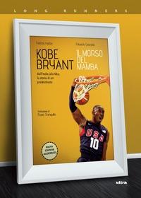 Kobe Bryant. Il morso del Mamba
