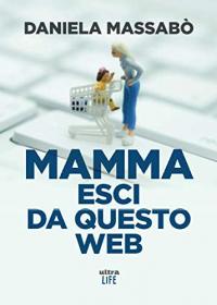 Mamma esci da questo web