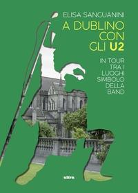 A Dublino con gli U2