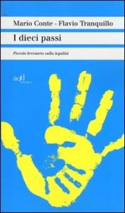 I dieci passi : piccolo breviario sulla legalità / Flavio Tranquillo, Mario Conte